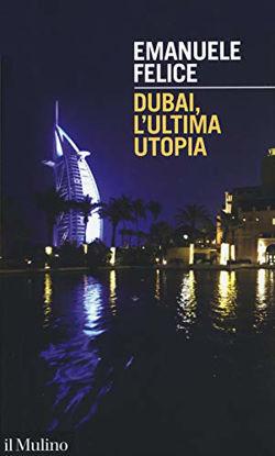 Immagine di DUBAI, L`ULTIMA UTOPIA
