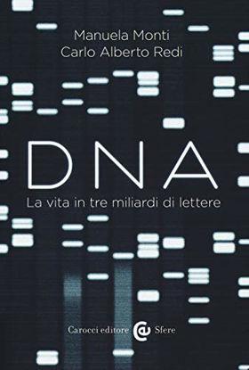 Immagine di DNA. LA VITA IN TRE MILIARDI DI LETTERE