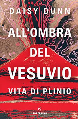 Immagine di ALL`OMBRA DEL VESUVIO. VITA DI PLINIO