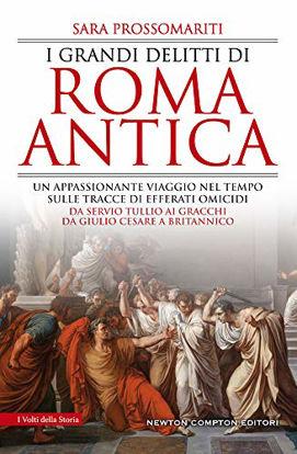 Immagine di GRANDI DELITTI DI ROMA ANTICA (I)