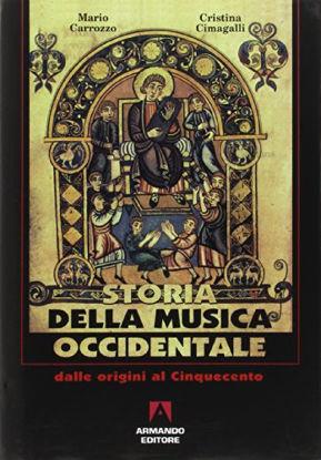 Immagine di STORIA DELLA MUSICA OCCIDENTALE. VOL. 1: DALLE ORIGINI AL CINQUECENTO