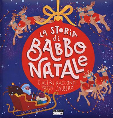 Immagine di STORIA DI BABBO NATALE E ALTRI RACCONTI SOTTO L`ALBERO. EDIZ. A COLORI (LA)