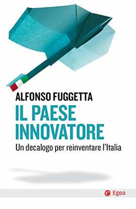 Immagine di PAESE INNOVATORE. UN DECALOGO PER REINVENTARE L`ITALIA (IL)