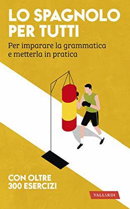Immagine di SPAGNOLO PER TUTTI (LO)