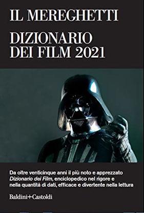 Immagine di MEREGHETTI. DIZIONARIO DEI FILM 2021 (IL)