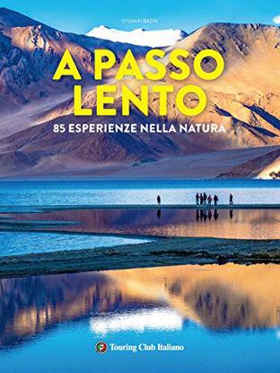 Immagine di A PASSO LENTO. 85 ESPERIENZE NELLA NATURA