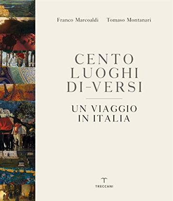 Immagine di CENTO LUOGHI DI-VERSI. UN VIAGGIO IN ITALIA.