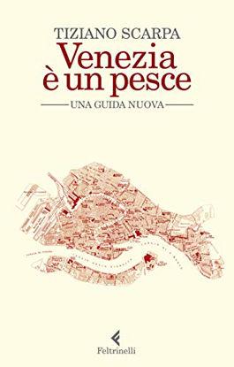 Immagine di VENEZIA E` UN PESCE. UNA GUIDA NUOVA. NUOVA EDIZ.