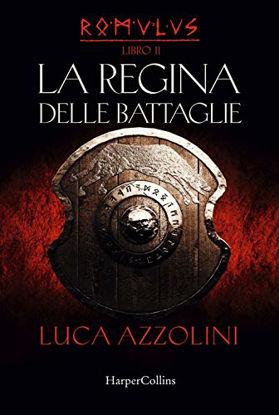 Immagine di REGINA DELLE BATTAGLIE. ROMULUS (LA) - VOLUME 2