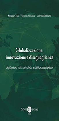 Immagine di GLOBALIZZAZIONE, INNOVAZIONE E DISEGUAGLIANZE. RIFLESSIONI SUL RUOLO DELLA POLITICA INDUSTRIALE