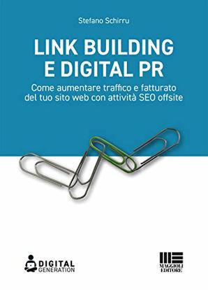 Immagine di LINK BUILDING E DIGITAL PR. COME AUMENTARE TRAFFICO E FATTURATO DEL TUO SITO WEB CON ATTIVITA` SEO