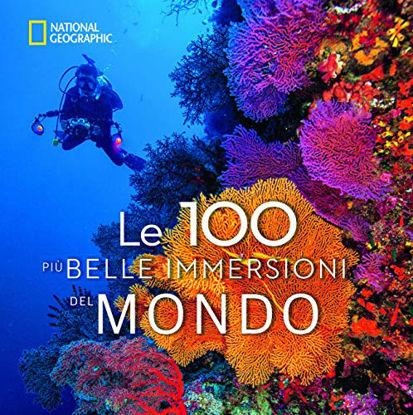 Immagine di 100 PIU` BELLE IMMERSIONI DEL MONDO. EDIZ. ILLUSTRATA (LE)
