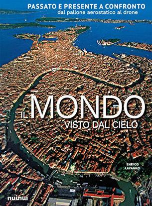 Immagine di MONDO. UN SECOLO DI FOTOGRAFIE AEREE (IL)