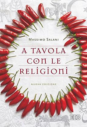 Immagine di A TAVOLA CON LE RELIGIONI. NUOVA EDIZ.
