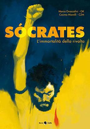 Immagine di SOCRATES. L`IMMORTALITA` DELLA RIVOLTA