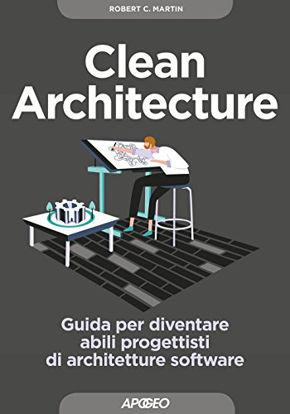 Immagine di CLEAN ARCHITECTURE. GUIDA PER DIVENTARE ABILI PROGETTISTI DI ARCHITETTURE SOFTWARE