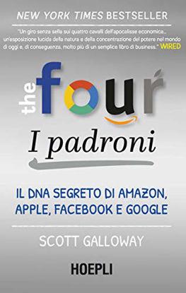 Immagine di FOUR. I PADRONI. IL DNA SEGRETO DI AMAZON, APPLE, FACEBOOK E GOOGLE (THE)