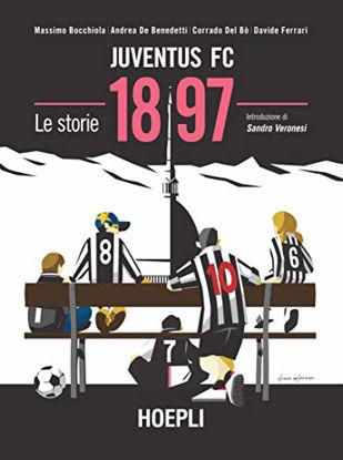 Immagine di JUVENTUS FC 1897. LE STORIE