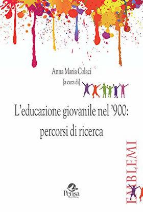 Immagine di EDUCAZIONE GIOVANILE NEL 900: PERCORSI DI RICERCA