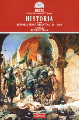 Immagine di HISTORIA OVVERO HISTORIA TURCO-BIZANTINA 1341-1462