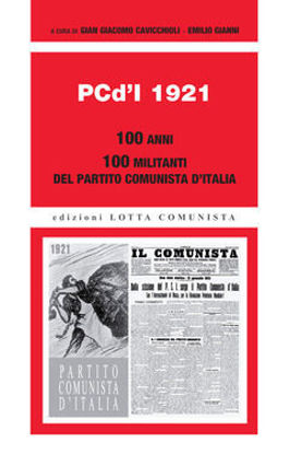 Immagine di PCD`I 1921. 100 ANNI. 100 MILITANTI DEL PARTITO COMUNISTA D`ITALIA