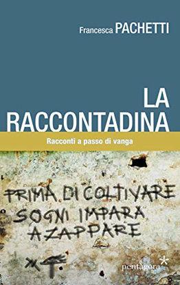 Immagine di RACCONTADINA. RACCONTI A PASSO DI VANGA (LA)