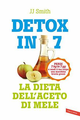 Immagine di DETOX IN 7 GIORNI LA DIETA DELL`ACETO DI MELE