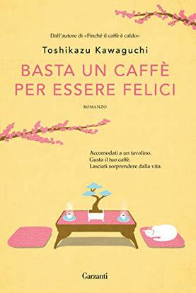 Immagine di BASTA UN CAFFE` PER ESSERE FELICI