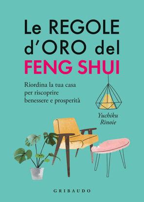 Immagine di REGOLE D`ORO DEL FENG SHUI. LA GUIDA DEFINITIVA