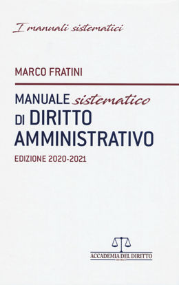 Immagine di MANUALE SISTEMATICO DI DIRITTO AMMINISTRATIVO 2020 2021
