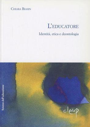Immagine di EDUCATORE. IDENTITA`, ETICA, DEONTOLOGIA (L`)