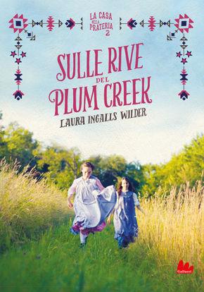 Immagine di SULLE RIVE DEL PLUM CREEK. LA CASA NELLA PRATERIA. NUOVA EDIZ. - VOLUME 2