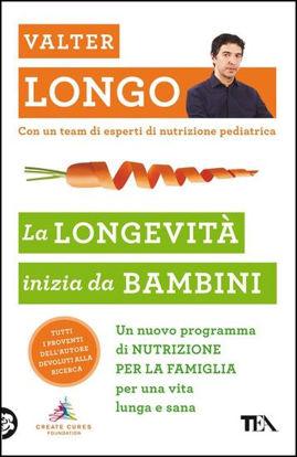 Immagine di LONGEVITA` INIZIA DA BAMBINI. UN NUOVO PROGRAMMA DI NUTRIZIONE PER LA FAMIGLIA PER UNA VITA LUNGA E