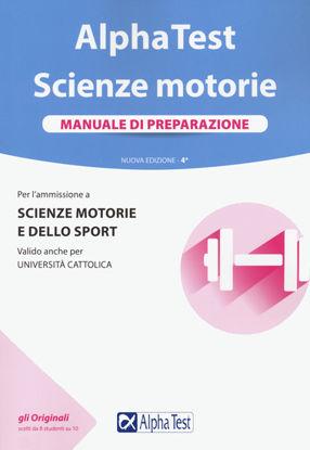 Immagine di ALPHA TEST. SCIENZE MOTORIE. MANUALE DI PREPARAZIONE