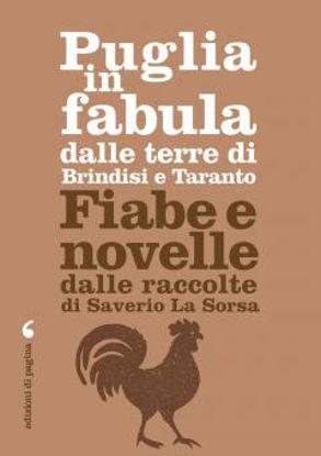 Immagine di PUGLIA IN FABULA DALLE TERRE DI BRINDISI E TARANTO. FIABE E NOVELLE DALLE RACCOLTE