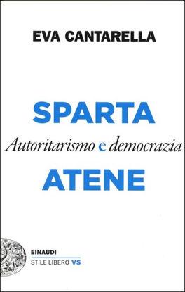 Immagine di ATENE E SPARTA. AUTORITARISMO E DEMOCRAZIA