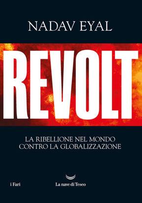 Immagine di REVOLT. LA RIBELLIONE DEL MONCO CONTRO LA GLOBALIZZAZIONE