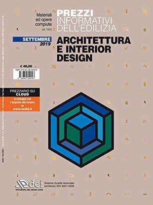 Immagine di PREZZI INFORMATIVI DELL`EDILIZIA. ARCHITETTURA E INTERIOR DESIGN. SETTEMBRE 2019