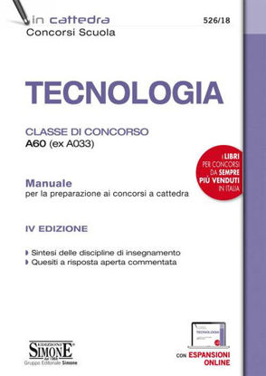 Immagine di TECNOLOGIA. CLASSE DI CONCORSO A60 (EX A033). MANUALE PER LA PREPARAZIONE AI CONCORSI A CATTEDRA