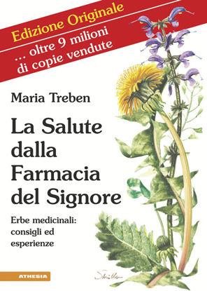 Immagine di SALUTE DALLA FARMACIA DEL SIGNORE. ERBE MEDICINALI: CONSIGLI ED ESPERIENZE (LA)