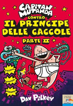 Immagine di CAPITAN MUTANDA CONTRO IL PRINCIPE DELLE CACCOLE - VOLUME 2