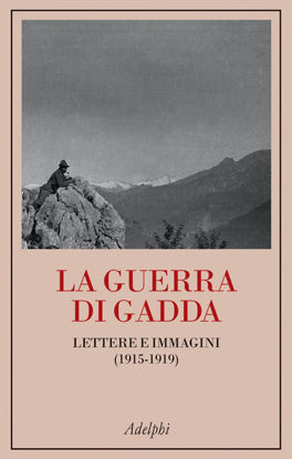 Immagine di GUERRA DI GADDA (LA) LETTERE E IMMAGINI (1915-1919)