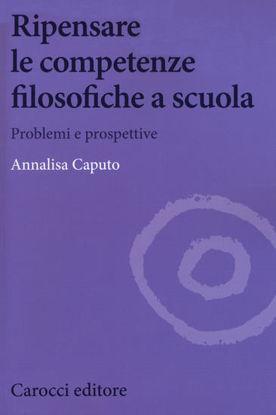 Immagine di RIPENSARE LE COMPETENZE FILOSOFICHE A SCUOLA. PROBLEMI E PROSPETTIVE