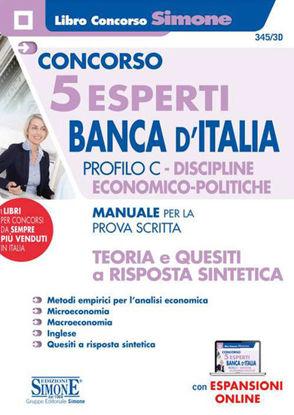 Immagine di CONCORSO 5 ESPERTI BANCA D`ITALIA. PROFILO C. DISCIPLINE ECONOMICO-POLITICHE. MANUALE