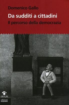 Immagine di DA SUDDITI A CITTADINI. IL PERCORSO DELLA DEMOCRAZIA. CON CD-ROM