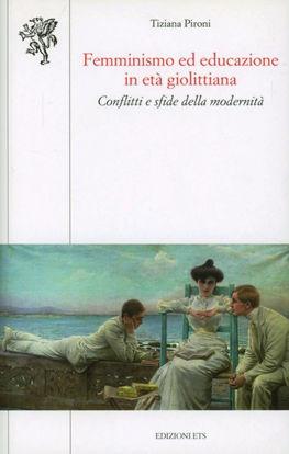 Immagine di FEMMINISMO ED EDUCAZIONE IN ETA` GIOLITTIANA. CONFLITTI E SFIDE DELLA MODERNITA`