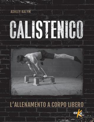Immagine di CALISTENICO. L`ALLENAMENTO A CORPO LIBERO