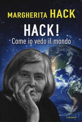 Immagine di HACK! COME IO VEDO IL MONDO