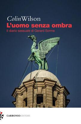 Immagine di UOMO SENZA OMBRA. IL DIARIO SESSUALE DI GERARD SORME (L`)