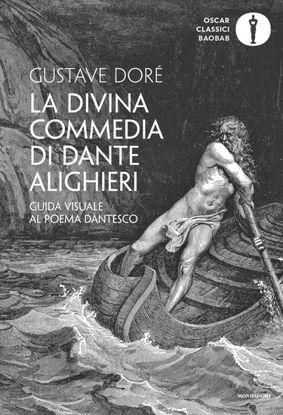 Immagine di DIVINA COMMEDIA DI DANTE ALIGHIERI. GUIDA VISUALE AL POEMA DANTESCO. EDIZ. ILLUSTRATA (LA)
